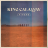King Calaway - Rivers  artwork