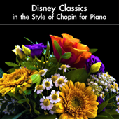 Disney Classics in the Style of Chopin for Piano