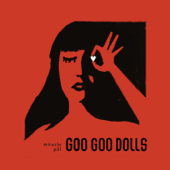 Miracle Pill - The Goo Goo Dolls