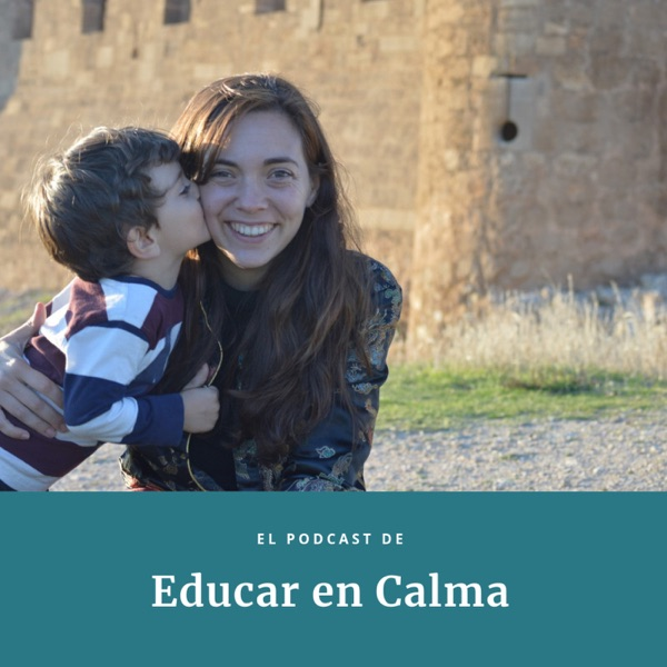El podcast de Educar en Calma