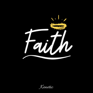 Kenetic - Faith