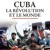 Télécharger Cuba, la révolution et le monde Episode 2
