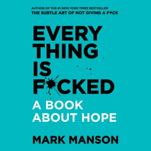 Everything is F*cked - Mark Manson audiobook, mp3