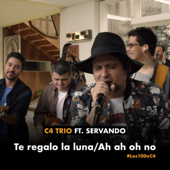 Te Regalo la Luna-Ah Ah Oh No (Los 10 de C4) [Acoustic Sessions] (feat. Servando)