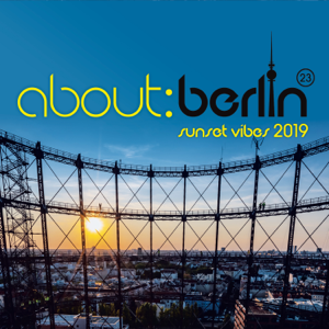 Verschiedene Interpreten - About: Berlin (23) - Sunset Vibes 2019