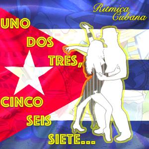 Ritmica Cubana - Uno Dos Tres, Cinco Seis Siete...