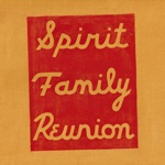 Spirit Family Reunion - One Way Ticket