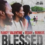 Randy Valentine - Blessed feat Eesah, Runkus
