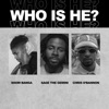 Who Is He feat Sage the Gemini Chris O Bannon Single