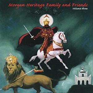 Morgan Heritage - Morgan Heritage Family and Friends Vol 3.