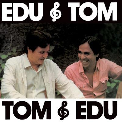 Edu & Tom, Tom & Edu - Edu Lobo
