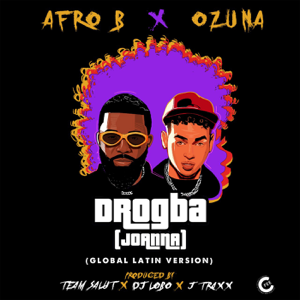 Afro B & Ozuna - Drogba (Joanna) [Global Latin Version]