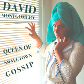 Queen Of Small Town Gossip-David Montgomery