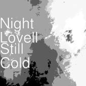 Still Cold - Night Lovell