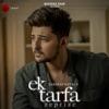 Ek Tarfa - Reprise