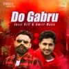 Do Gabru - Jassi Gill & Amrit Maan