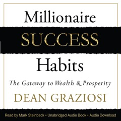 Millionaire Success Habits: The Gateway to Wealth & Prosperity (Unabridged)