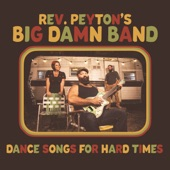 The Reverend Peyton's Big Damn Band - Crime to Be Poor