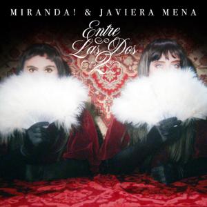 Miranda! & Javiera Mena - Entre las Dos