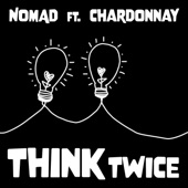 Nomad - Think Twice (feat. Chardonnay)