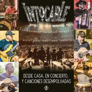 Intocable - Desde Casa, En Concierto, Y Canciones Desempolvadas
