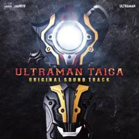 ウルトラマンタイガ オリジナルサウンドトラック
