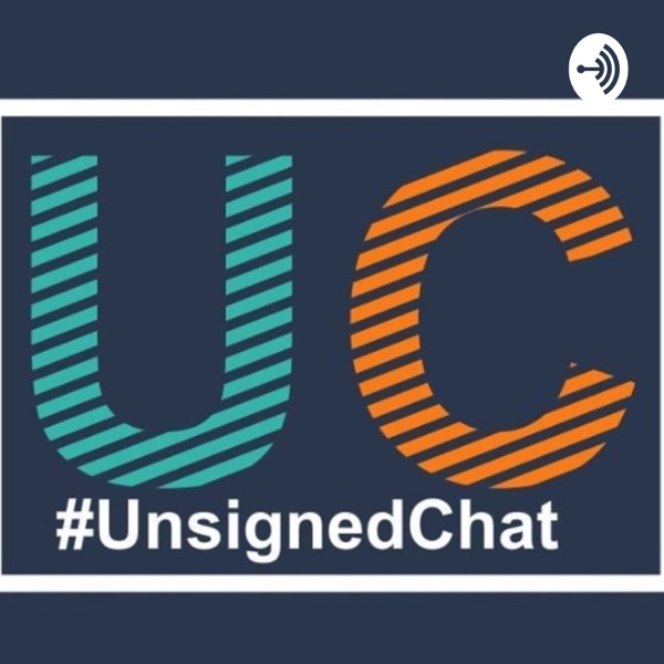 The #UnsignedChat Podcast