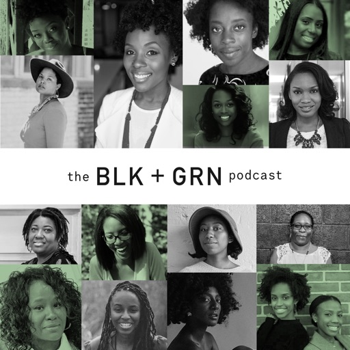 Cover image of The BLK + GRN Podcast