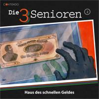 Die 3 Senioren & Erik Albrodt - Folge 2: Haus des schnellen Geldes artwork