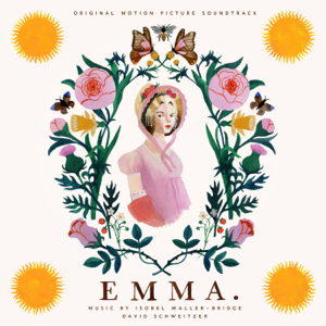 Isobel Waller-Bridge & David Schweitzer - Emma (Original Motion Picture Soundtrack)