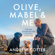 Andrew Cotter - Olive, Mabel and Me: Life and Adventures with Two Very Good Dogs (Unabridged)