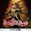 The Ancient Magus' Bride, Pt. 1 wiki, synopsis