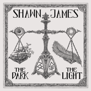 The Dark & the Light - Shawn James - Shawn James
