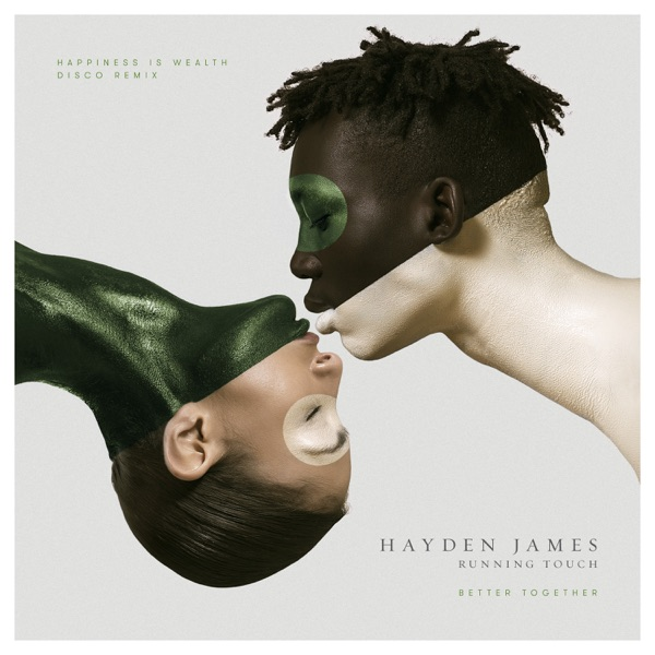 Hayden James - Better Together (feat. Running Touch) song lyrics