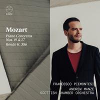 Francesco Piemontesi, Andrew Manze & Scottish Chamber Orchestra - Mozart: Piano Concertos Nos. 19 & 27, Rondo K. 386 artwork