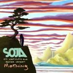 SOJA - Morning (feat. Natiruts & Gomba Jahbari)