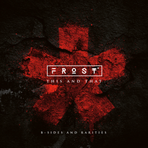 Frost* - This and That (B-Sides and Rarities)