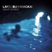 Layo & Bushwacka - Sleepy Language