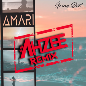 AMARI - Going Out (AHZEE Remix)