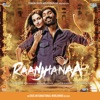 Raanjhanaa Original Motion Picture Soundtrack