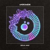 Andromedik, RIENK - Break Away