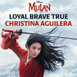"Christina Aguilera – Loyal Brave True (From ""Mulan"") – Single [iTunes Plus M4A]"