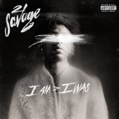 I Am > I Was (Deluxe)-21 Savage