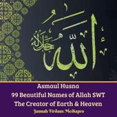 Asmaul Husna 99 Beautiful Names of Allah SWT the Creator of Earth & Heaven