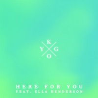 Kygo & Ella Henderson - Here for You