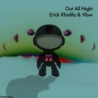 Out All Night - ERICK KHALIFA-VLOW