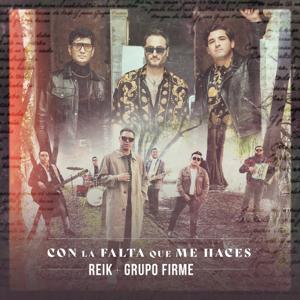 Reik & Grupo Firme - Con la Falta Que Me Haces (Con Grupo Firme)