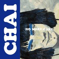 CHAI - No More Cake artwork