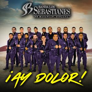 Banda Los Sebastianes - ¡Ay Dolor!