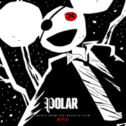 Polar (Music from the Netflix Film) - deadmau5